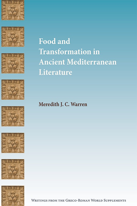 Food and Transformation in Ancient Mediterranean Literature