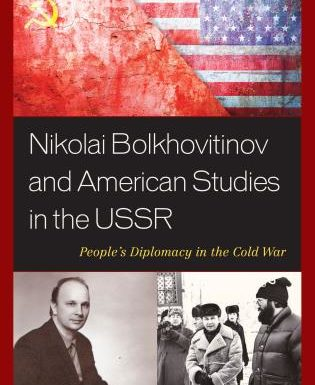 American Studies in the USSR: People's Diplomacy in the Cold War by Sergei I. Zhuk