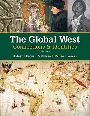 The Global West: Connections and Identities by Maria Bucur, Frank Kidner, Ralph Mathiesan, Sally McKee, and Theodore Weeks