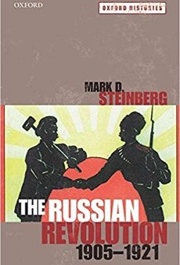 The Russian Revolution, 1905-1921 by Mark Steinberg