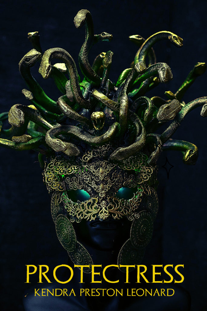 Book cover image showing a dark-skinned woman wearing a gold gilt helmet with gold and green snakes coming out of the top. The text reads: Protectress. Kendra Preston Leonard.""