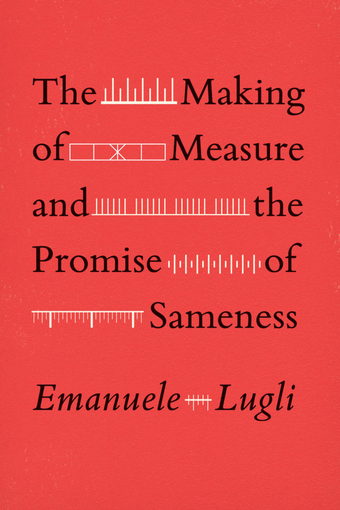 The Making of Measure and the Promise of Sameness cover