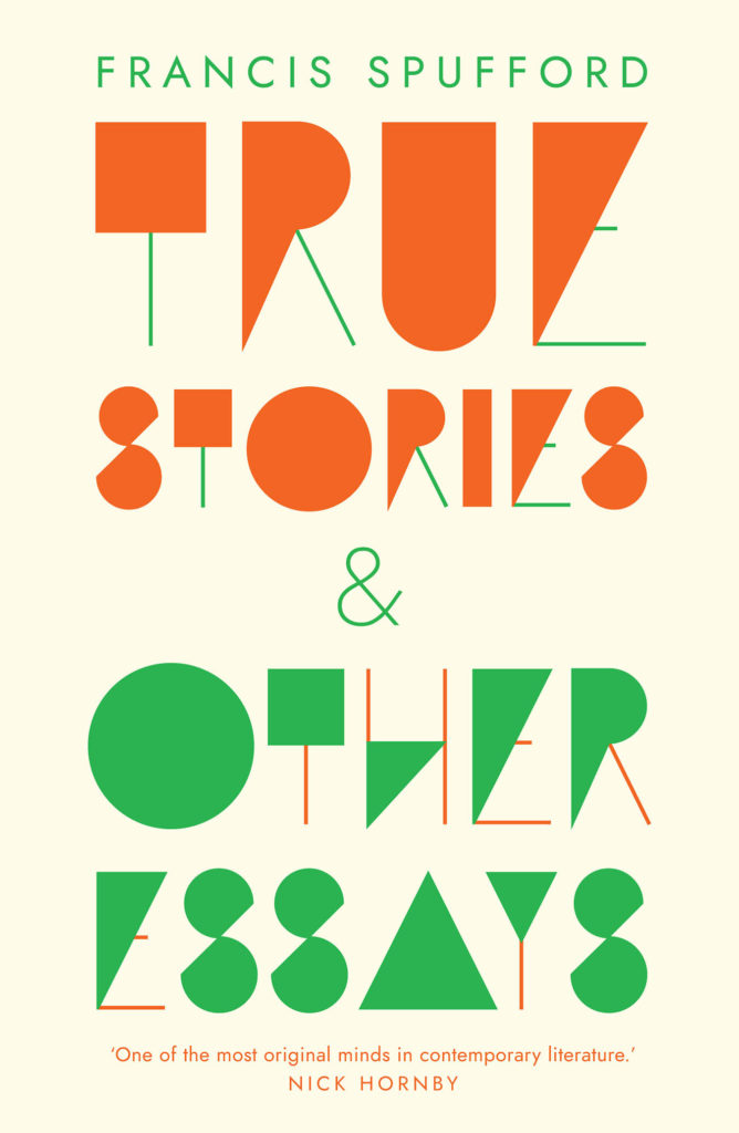 True Stories & Other Essays cover