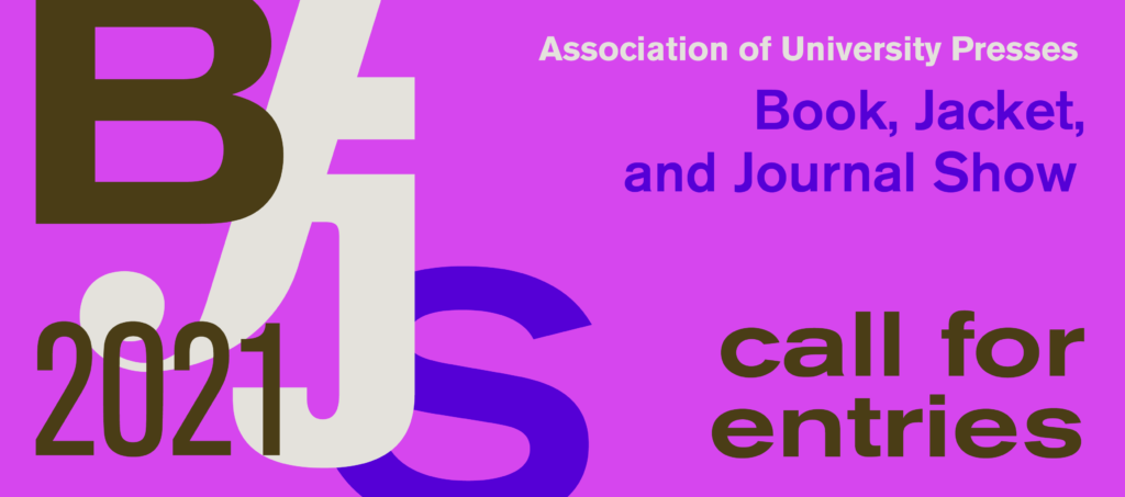 AUPresses Book, Jacket, and Journal Show Call For Entries 2021 Header