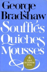 George Bradshaw - front cover - Souffles Quiches Mousses and the Random Egg