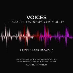 Image graphic for 'Voices from the OA Books Community' event that says 'What could a Plan S for books look like?'